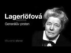 MLUVENÉ SLOVO - Lagerlöfová, Selma: Generálův prsten - YouTube