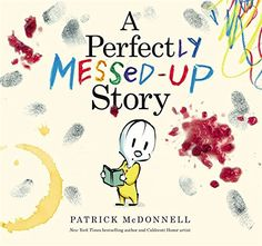 A Perfectly Messed-Up Story Patrick McDonnell