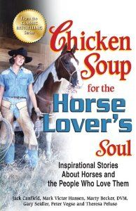 Chicken Soup For The Horse Lovers Soul: Inspirational Stories About Horses and…