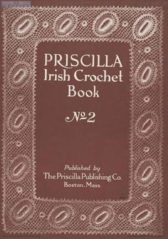 Free Vintage Irish Crochet Patterns Book 2 of 2 -- Book 1 will be added soon.  Beautiful-- by maria.harris.940641