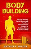 Free Kindle Book -   BODY BUILDING: Weight Training, Cardio, Stretching, Nutrition, Recuperation & Mindset for Healthy, Strong & Muscular Body Check more at http://www.free-kindle-books-4u.com/sports-outdoorsfree-body-building-weight-training-cardio-stretching-nutrition-recuperation-mindset-for-healthy-strong-muscular-body/