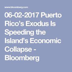 06-02-2017  Puerto Rico's Exodus Is Speeding the Island's Economic Collapse - Bloomberg
