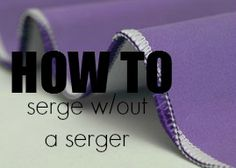 Think you need a serger to finish a seam? This sewing tutorial show you how to serge or overlock without a serger. Sewing Basics, Sewing Hacks, Sewing Tutorials, Sewing Crafts, Sewing Tips, Serger Sewing, Sewing Ideas, Basic Sewing, Techniques Couture