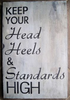 Keep Your Head Heels and Standards High Word Art by wordwillow, $43.00