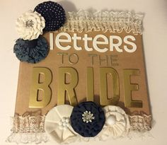 Letters To The Bride Book Letters From Bridesmaids Mother