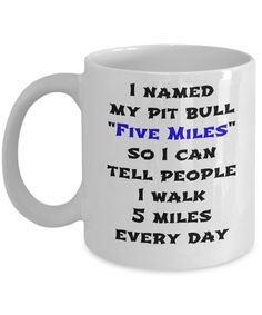 This is the perfect coffee mug for your pitbull lover - your gift search is over!    WITH THIS MUG, YOU CAN MAKE THE PIT BULL LOVER IN YOUR FAMILY LIGHT UP WITH DELIGHT!    If you're looking for a gift that a pit bull owners will actually use and enjoy for years to come, then check out the Five Miles Pit Bull mug!    Customized mugs speak to their recipients on a more personal level, making them feel special. Plus, mugs are universally functional gifts, even if you're not a coffee or tea…