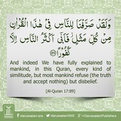 Quran Lesson - Surah Al-Isra 17, Verse 89, Part 15 And indeed We have fully explained to mankind, in this Quran, every kind of similitude, but most mankind refuse (the truth and accept nothing) but disbelief. #Quran #DailyQuran