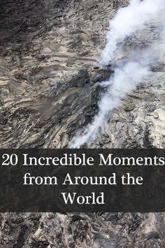 20 Incredible Travel Moments from Around the World