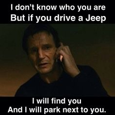 Haha, truth. Must be a Jeep thing too because without fail, I park, I shop, I come back out and there's another Jeep parked next to my own 90% of the time