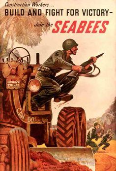 American Poster: Construction Workers Build and Fight for Victory with the SeaBees.
