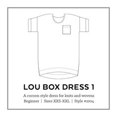 The Lou Box Dress 1 is a loose-fitting cocoon style dress. Worn alone, it's perfect for warm summer days. Paired with a sweater, tights and boots, it will take you through the colder months. Make it in linen for a casual look or printed silk for a luxurious night out. View A features a medium scoop