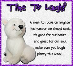 Step away from the madness of the world and take time out to laugh this week. Free online Time To Laugh ecards on Laugh Week Cheer Up, E Cards, To Focus, Laughter, Sunday, In This Moment, Feelings, Humor, Domingo