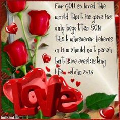 For God so loved the world, that he gave his only begotten son, that whosoever believes in him, shall not perish but have everlasting life. #John_3:16 #Jesus #Faith
