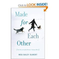 Made for Each Other: The Biology of the Human-Animal Bond (Merloyd Lawrence Books)