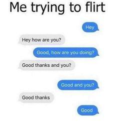 Trying to flirt Funny Texts Jokes, Text Jokes, Crazy Funny Memes, Flirting Memes, Really Funny Memes, Funny Relatable Memes, Funny Facts, Haha Funny, Funny Stuff