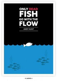 """Poster """" Only Dead Fish Go With The Flow. """" - Andy Hunt Quote"""
