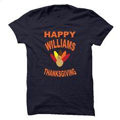 WILLIAMS THANKSGIVING - #unique hoodie #sweatshirt for teens. BUY NOW => https://www.sunfrog.com/Names/WILLIAMS-THANKSGIVING.html?68278