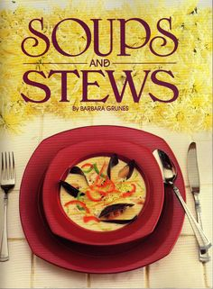 SOUPS AND STEWS    Vintage Cookbook  ca. 1988   by BunnysLuck