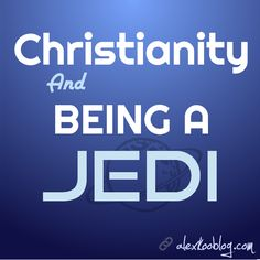 ON CHRISTIANITY AND BEING A JEDI // What Christians, Jedi's, and Atheists have in common. READ MORE: http://www.alexkooblog.com/christianity-and-being-a-jedi/ #Christianity #Jedi #Athiest
