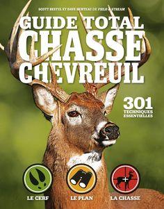 Guide total : Chasse chevreuil - 301 techniques essentielles - Scott Bestul…