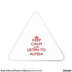 Keep Calm and listen to Alyssa Triangle Sticker