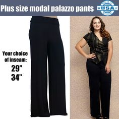 "Plus Size Black Soft Modal Stretch Palazzo Pants These black plus size super soft palazzo pants are what every curvy girl needs. Make countless outfits with each pair of these flattering, stretchy, and super soft palazzo pants. Made of premium modal-spandex fabric. Made in USA. Available in 29"" and 34"" inseams. Stylzoo Pants"