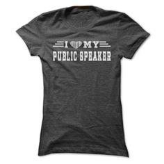 I Love My Public speaker T-Shirts, Hoodies. SHOPPING NOW ==► https://www.sunfrog.com/LifeStyle/I-Love-My-Public-speaker--Cool-T-Shirt-.html?id=41382