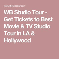 WB Studio Tour - Get Tickets to Best Movie & TV Studio Tour in LA & Hollywood