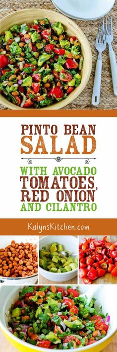 If you're craving tomatoes but it's not quite summer, use good cherry tomatoes to make this Pinto Bean Salad with Avocado, Tomatoes, Red Onion, and Cilantro! I love this salad combination; for lower-carbs I would use more avocado and less beans. [found on KalynsKitchen.com]