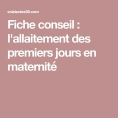 Fiche conseil : l'allaitement des premiers jours en maternité