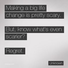 making a big life change is scary