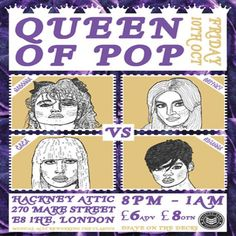 Queen of Pop! Madonna vs GaGa vs Britney vs Rihanna at Hackney Attic, 270 Mare Street, Hackney, E8 1HE, UK on October 10, 2014 to October 11, 2014 at 8:00 pm to 1:00 am.  Following on from Michael Jackson vs Prince and Mariah vs Janet vs Whitney vs Bey, we have.... Madonna vs Gaga vs Britney vs Ri Ri! QUEEN OF POP FACE OFF. WHO WINS?  URL: Facebook: http://atnd.it/15994-0  Category: Nightlife  Prices: Advanced £6, On The Night £8  Artists: DJAVE