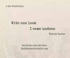 With one look I came undone. #SixWordStory