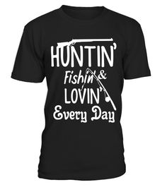 """# Huntin Fishing & Lovin Every Day Tshirt - Funny Hunting Gift .  Special Offer, not available in shops      Comes in a variety of styles and colours      Buy yours now before it is too late!      Secured payment via Visa / Mastercard / Amex / PayPal      How to place an order            Choose the model from the drop-down menu      Click on """"Buy it now""""      Choose the size and the quantity      Add your delivery address and bank details      And that's it!      Tags: Hunting and…"""