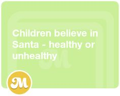 Children believe in Santa - healthy or unhealthy