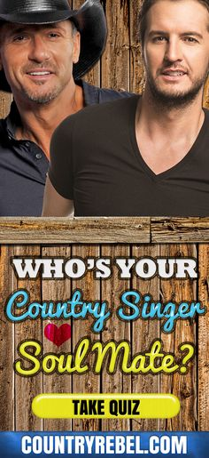 Country Music Quiz - Who's Your Country Singer Soul Mate? okay this 1 i LUV kenny chesney is my soul mate of yeahhhh let me know who ur's is tabs
