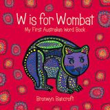 Booktopia has W Is For Wombat, My First Australian Word Book by Bronwyn Bancroft. Buy a discounted Board Book of W Is For Wombat online from Australia's leading online bookstore. Aboriginal Education, Indigenous Education, Art Education, Wombat, Aboriginal Art Animals, Harmony Day, Naidoc Week, Simple Pictures, Australian Animals