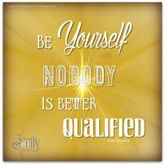 Be yourself #inspirational #wuvip #wordsofwisdom