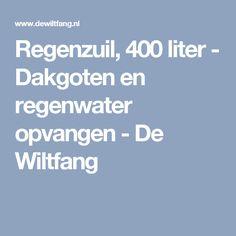 Regenzuil, 400 liter - Dakgoten en regenwater opvangen - De Wiltfang
