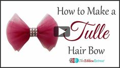 How To Make A Tulle Bow, YouTube Thursday - The Ribbon Retreat Blog