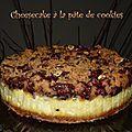 Cheesecake à la pâte de cookie