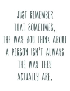 """Just remember that sometimes, the way you think about a person isn't the way they actually are… People are different when you can smell them and see them up close…"" John Green, Paper Towns Now Quotes, Lyric Quotes, Movie Quotes, Words Quotes, Quotes To Live By, Life Quotes, Sayings, Lyrics, The Words"