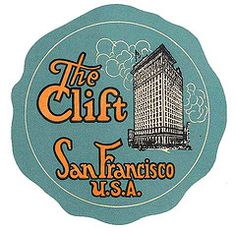 The Clift, San Francisco ~ vintage luggage label