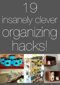 19 Insanely Clever Organizing Hacks. A few I've pinned, but there are some cool ideas in here that I didn't see before.