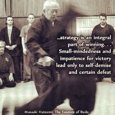 """STRATEGY is an integral part of winning. (the 4 fundamentals). IMPATIENCE for victory will onlyl lead to self-demise and certain defeat. Warrior Spirit, Shadow Warrior, Warrior Quotes, Wisdom Quotes, Art Quotes, Life Quotes, Inspirational Quotes, Motivational Quotes, Aikido"