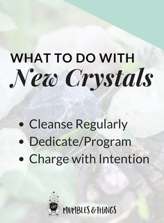 What to do with new crystals — Mumbles & Things Blog #ontheblognow #crystallovers #crystalhead#crystallover #crystalpower#crystalstones #crystalmeanings