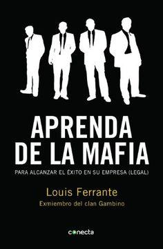 Aprenda de la Mafia.