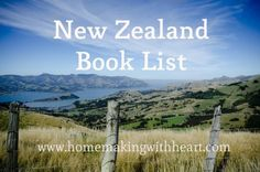 New Zealand Book List - a list of titles pertaining to NZ for young readers and elementary age children.  homemakingwithheart.com