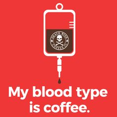 Coffee blood type #deathwishcoffeeco