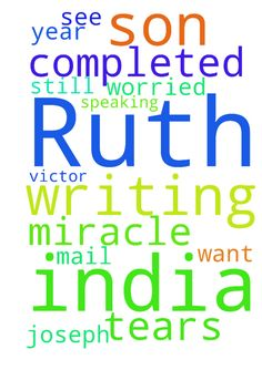 My name is Ruth. I am from India. Please - My name is Ruth. I am from India. Please pray for my son. His name is Victor Joseph. He is 2year completed. But still he is not speaking. Im so worried about it. I am writing this mail with my tears. I want to see miracle. Amen  Posted at: https://prayerrequest.com/t/tDd #pray #prayer #request #prayerrequest